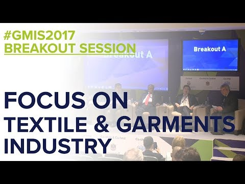 Focus on the Textile & Garments Industry - GMIS 2017 Day 2