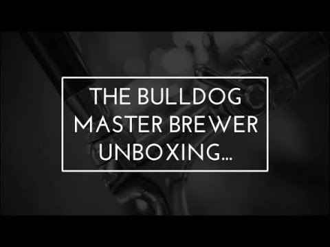 The ALL NEW Bulldog Master Brewer - Unboxing and first look at its features!!