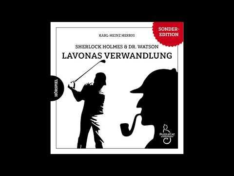 Sherlock Holmes & Dr. Watson: Lavonas Verwandlung (Hörspiel komplett, Februar 2018)
