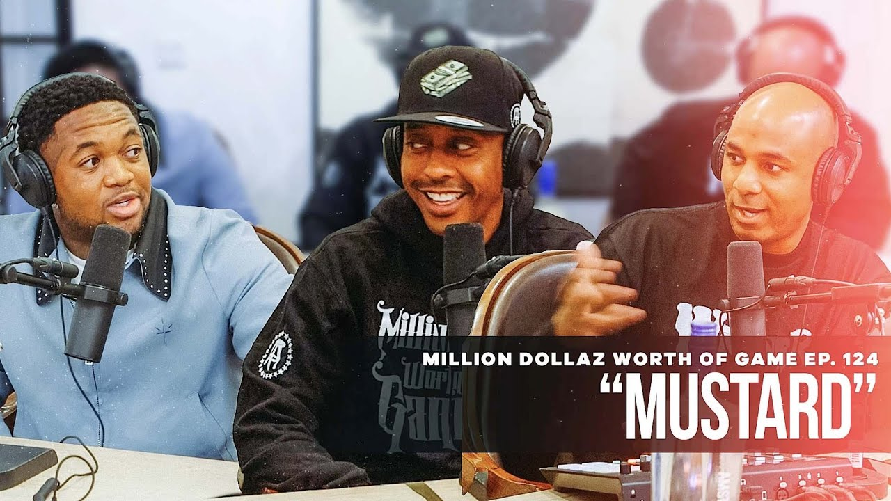 Download Mustard: Million Dollaz Worth of Game Ep. 124