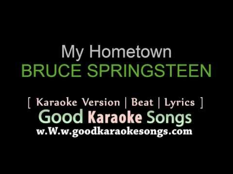 My Hometown -  Bruce Springsteen (Lyrics Karaoke) [ goodkaraokesongs.com ]