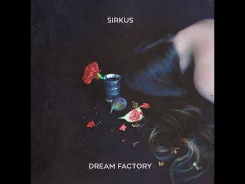 Sirkus - Dream Factory (2015) Full Album