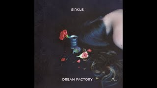Sirkus - Dream Factory (2015) Full Album