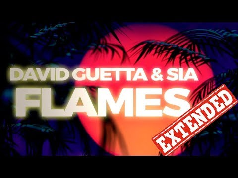 David Guetta ft Sia  Flames Extended Version
