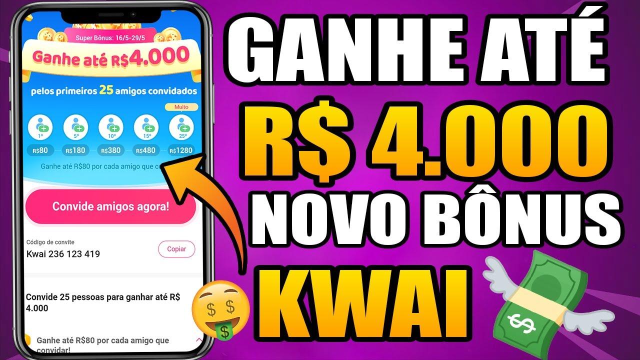 COMO GANHAR DINHEIRO NO KWAI RÁPIDO - NOVO BONUS GANHE R$ 4.000 FÁCIL????