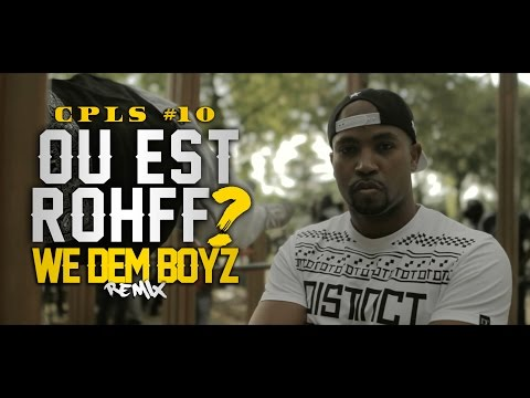 CPLS - Série 10 ROHFF (We Dem Boyz Remix)