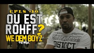 CPLS - Série 10 ROHFF (We Dem Boyz Remix)