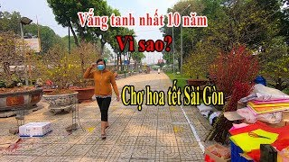 Kỳ lạ chợ Hoa cây cảnh CV Gia Định Tết 2020 lớn nhất Sài Gòn vắng tanh người bán nhất 10 năm qua