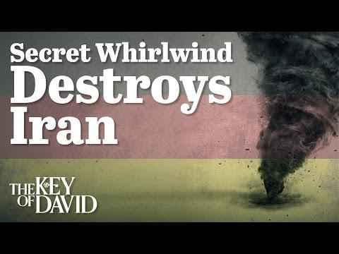 Secret Whirlwind Destroys Iran