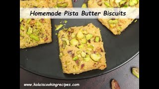 Pista Butter Biscuits | Homemade Pistachios Butter Biscuits | Baking