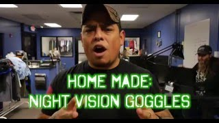 Home Made: Night Vision Goggles