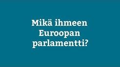 Mikä ihmeen Euroopan parlamentti?