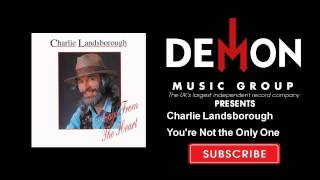Watch Charlie Landsborough Youre Not The Only One video