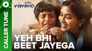 "Set ""Yeh Bhi Beet Jayega"" song as your caller tune 