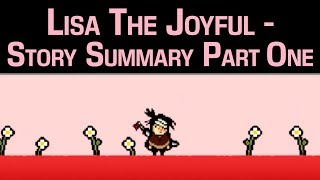 Lisa the Joyful - Story Summary Part 1