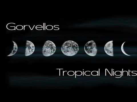 Gorvellos - Tropical Nights (Original Mix)