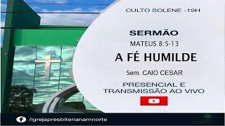 LIVE  IPMN  - TEMA : A FÉ HUMILDE . SEMINARISTA CAIO