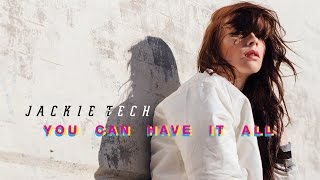 Jackie Tech You Can Have It All Cover Art