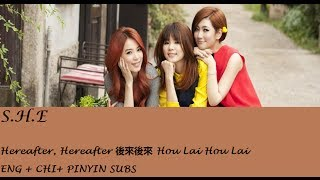[ENG+CHI+PINYIN] S.H.E- Hereafter, Hereafter 後來後來
