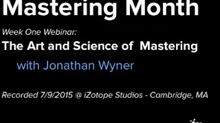 iZotope | Mastering Month Webinar:  The Art & Science of Mastering
