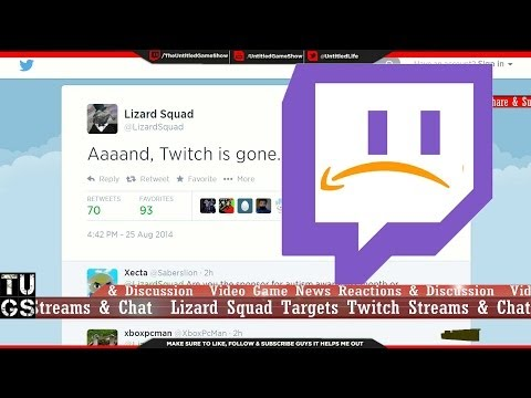Twitch Streams & Chat Targeted by Lizard Squad DDOS after Amazon 970 million Twitch acquisitions
