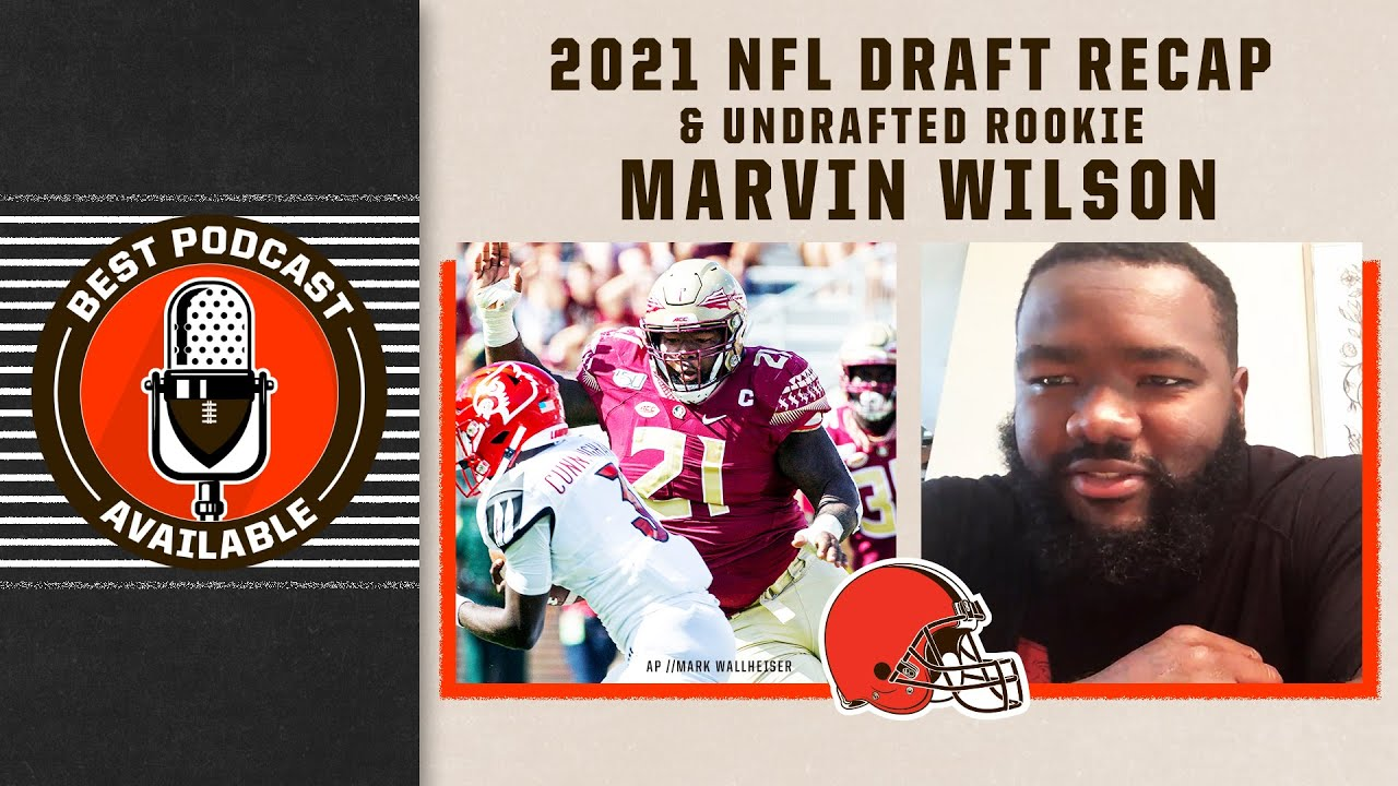 2021 NFL Draft Recap & Undrafted Rookie DL Marvin Wilson | Best Podcast Available