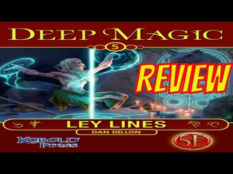 Deep Magic: Ley Lines for 5th Edition with the Kobold Press  Review