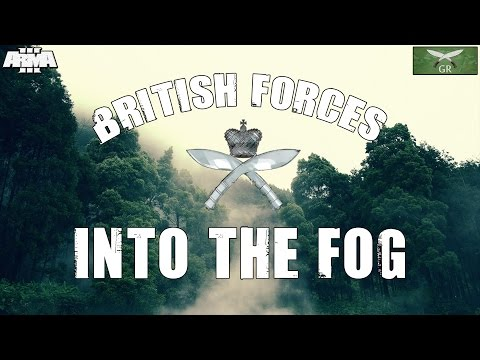 =Arma 3= Bravo Lead | The Gurkha Rifles Milsim Unit | Into the Fog - Phase 1