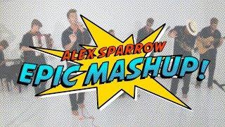 Alex Sparrow - Epic Mashup