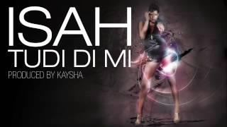 Isah - Tudu di mi (feat. Mika Mendes) [Official Audio]