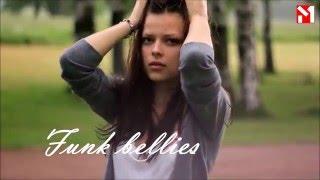 Премьера 2016 на М1 Funk bellies -   Скажи прощай