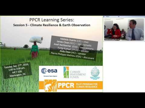 PPCR Learning Series Session 5: Climate Resilience & Earth Observation 20160927 Recording