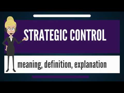 What Is STRATEGIC CONTROL? What Does STRATEGIC CONTROL Mean? STRATEGIC CONTROL Meaning