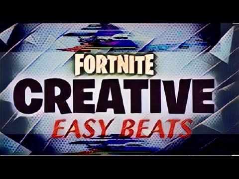 Fortnite Creative Easy Beats 2019