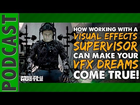 VFX Supervisor: Their Role & How They Can Help Your Film - IFH 034