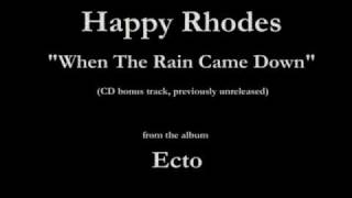 "Happy Rhodes - Ecto - 15 - ""When The Rain Came Down"" (1987/1992)"