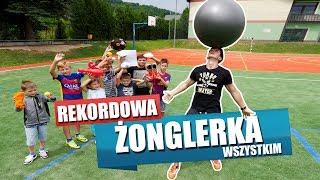 REKORDOWA ŻONGLERKA - WSZYSTKIM!