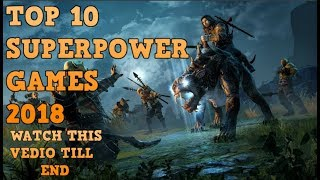 TOP 10 SUPERPOWER GAMES 2018