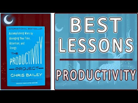 """3 Essential Lessons I Learned From """"The Productivity Project"""" by Chris Bailey"""