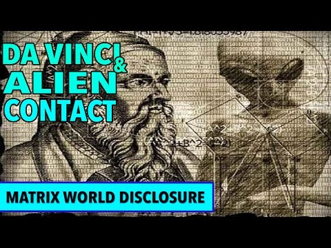 Leonardo Da Vinci and Alien Contact new 2017