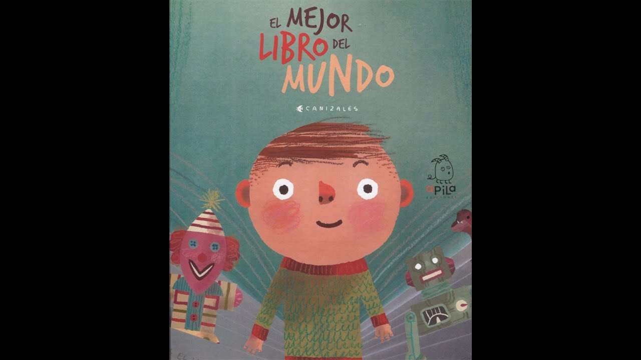 Cuento El Mejor Libro Del Mundo De Harold Jiménez Canizales Editorial Apila Youtube