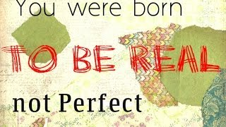 BE REAL - Be Yourself!!!