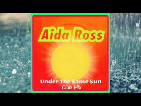 Aida Ross - Under The Same Sun (Club Mix)
