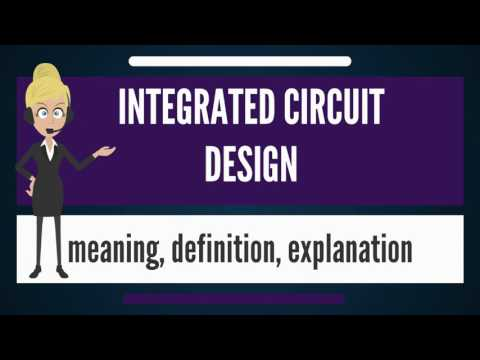 What is INTEGRATED CIRCUIT DESIGN? What does INTEGRATED CIRCUIT DESIGN mean?