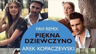AREK KOPACZEWSKI - Piękna Dziewczyno (Favi Remix) [Official Audio]