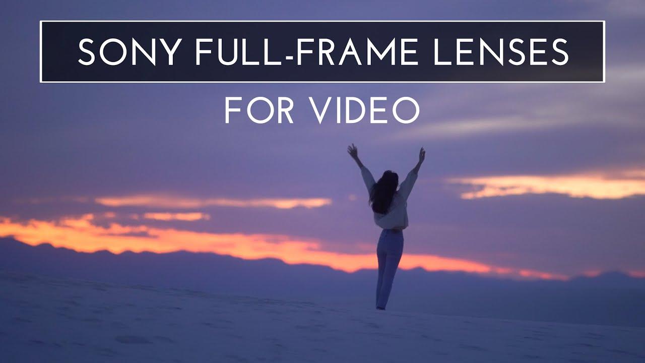 Sony Full Frame Lenses for Video