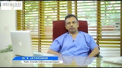 Advanced Cosmetic And Plastic Surgery by Dr. R Jayakumar in Kochi | Best Plastic Surgeon in Kerala