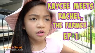 KAYCEE MEETS RACHEL, THE FARMER EP1 | Kaycee & Rachel Old Videos
