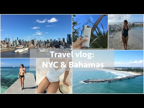 Travel vlog: NYC & Bahamas | 2017