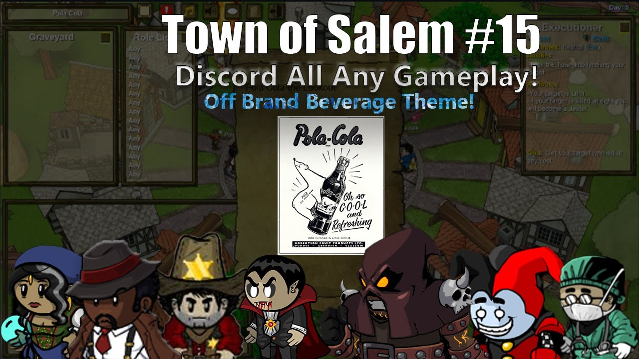 Pola Cola the Exe! Discord chat fun!(Town of Salem #15